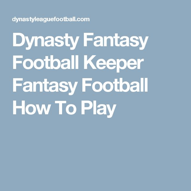 Dynasty Fantasy Football Keeper Fantasy Football How To Play