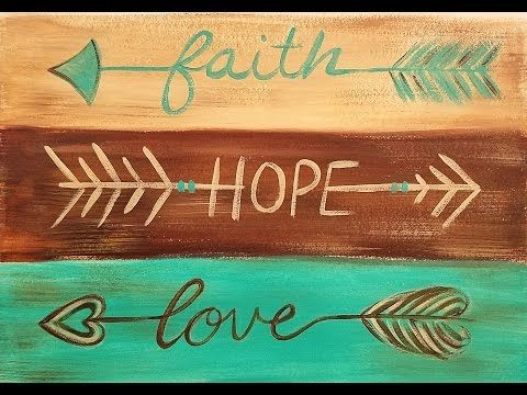 Rustic Arrows Acrylic Painting on Faux Wood Canvas with Faith Hope Love Lettering LIVE - YouTube
