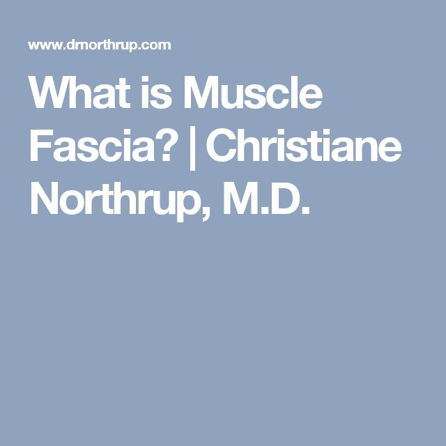 What is Muscle Fascia? | Christiane Northrup, M.D.