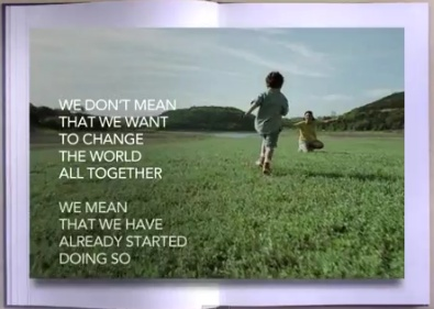 We don't mean that we want to change the world all together. We mean that we have already started doing so. :-)