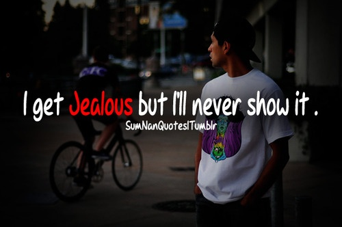 Jealous ..SumNan Quotes I Get Jealous But I'll Never Show