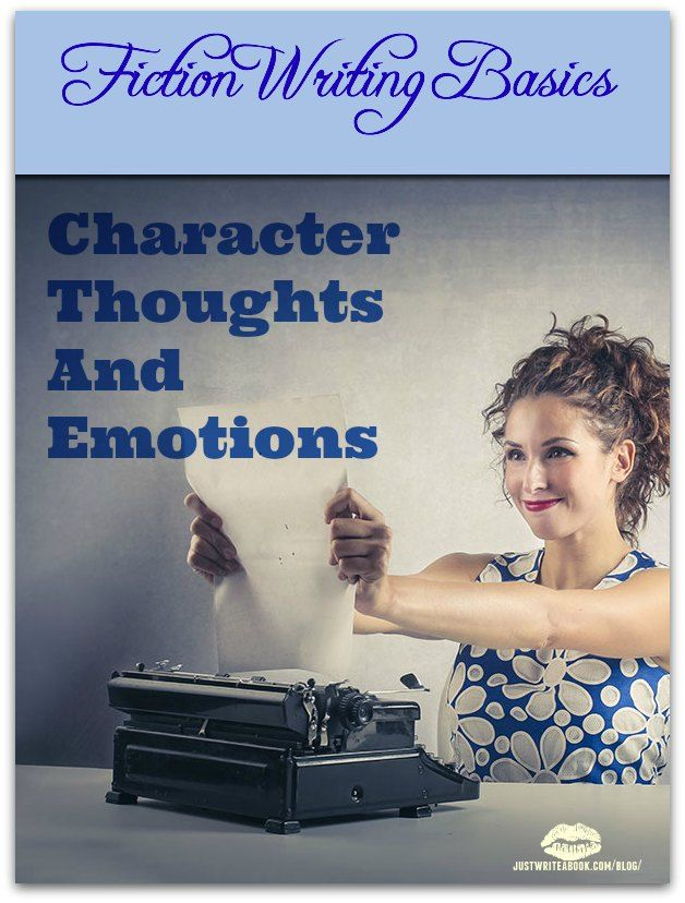 Fiction Writing Basics: Character Thoughts And Emotions - Emotion is a challenge in fiction writing -- and essential. Avoid labelling emotions. Share your characters' thoughts: their emotion will be obvious.