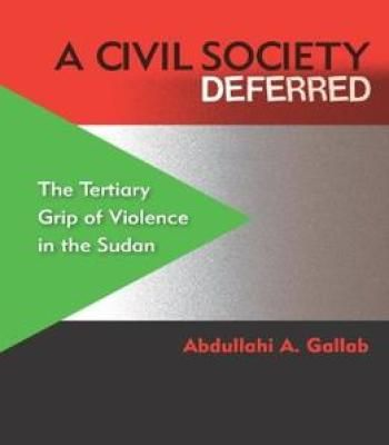 A Civil Society Deferred: The Tertiary Grip Of Violence In The Sudan PDF