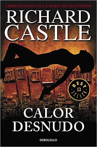 Calor Desnudo (BEST SELLER): Amazon.es: RICHARD CASTLE: Libros