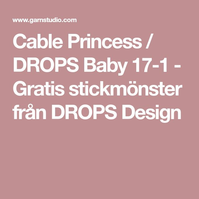 Cable Princess / DROPS Baby 17-1 - Gratis stickmönster från DROPS Design