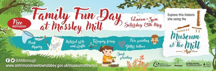 You are invited to join Antrim&Newtownabbey for a Free Family Fun Day at Mossley Mill on Saturday 13 May from 12-3pm.