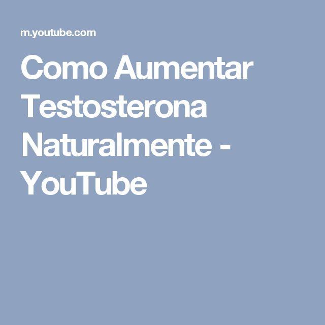 Como Aumentar Testosterona Naturalmente - YouTube