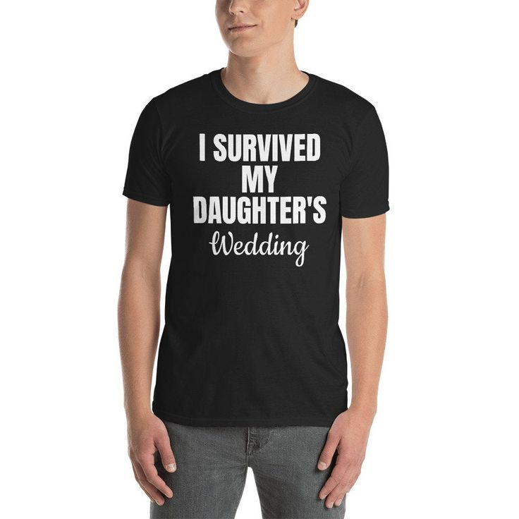 I survived my daughters wedding shirt funny father