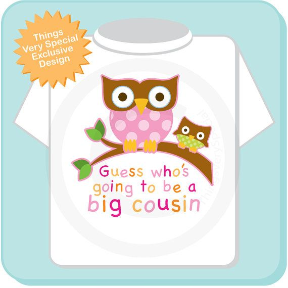 Guess Who S Going To Be A Big Cousin Owl Tee Shirt Or Big
