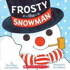 Frosty the Snowman by Steve Nelson and Jack Rollins.  In this illustrated version of the familiar song, a snowman, who was brought to life by an old silk hat, has great fun playing with the children who built him.