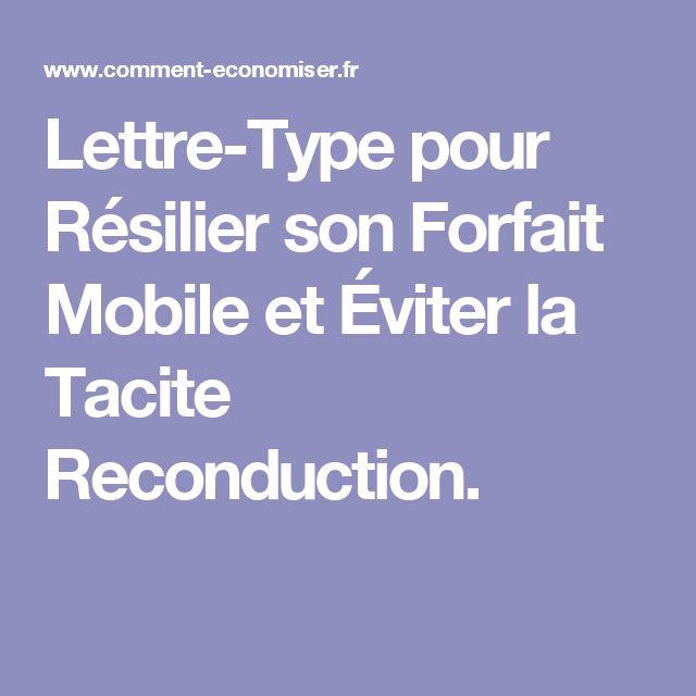 Lettre-Type pour Résilier son Forfait Mobile et Éviter la Tacite Reconduction.