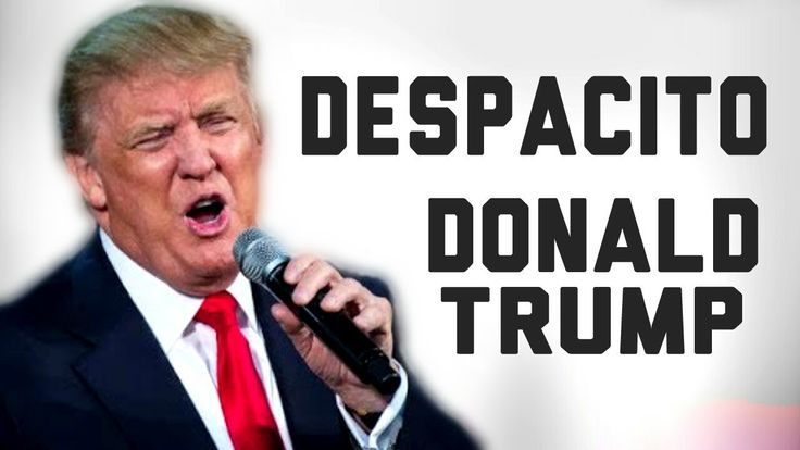Donald Trump Canta Despacito - Luis Fonsi, Daddy Yankee - YouTube