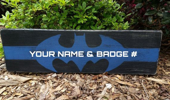 thin blue line batman with last name and badge # custom police batman wood sign