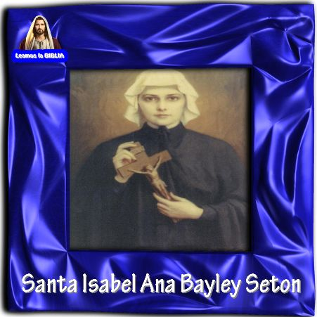 Leamos la BIBLIA: Santa Isabel Ana Bayley Seton