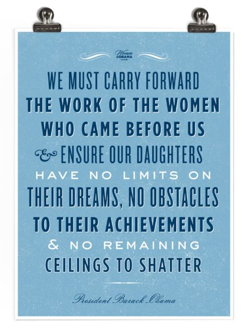 Feminism - Barack Obama: The Women, Go Girls, Daughters Quotes, Barackobama, Girls Power, U.S. Presidents, Strong Women, Carrie Forward, Barack Obama