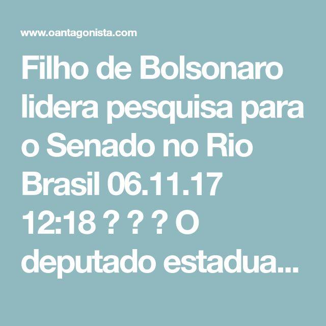 """Filho de Bolsonaro lidera pesquisa para o Senado no Rio Brasil  06.11.17 12:18    O deputado estadual Flávio Bolsonaro, um dos filhos de Jair Bolsonaro, apareceu em primeiro lugar em uma recente pesquisa para o Senado no Rio de Janeiro, informa a coluna Expresso, da Época.  Ficou à frente, por exemplo, do petista Lindbergh Farias e do atual ministro do Esporte, Leonardo Picciani.  Como O Antagonista mostrou na última sexta-feira, a tendência é que a """"família Bolsonaro"""" cresça até o início…"""