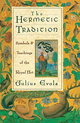 The Hermetic Tradition: Symbols and Teachings of the Royal Art by Julius Evola http://www.amazon.co.uk/dp/0892814519/ref=cm_sw_r_pi_dp_YD1-vb038WCP1