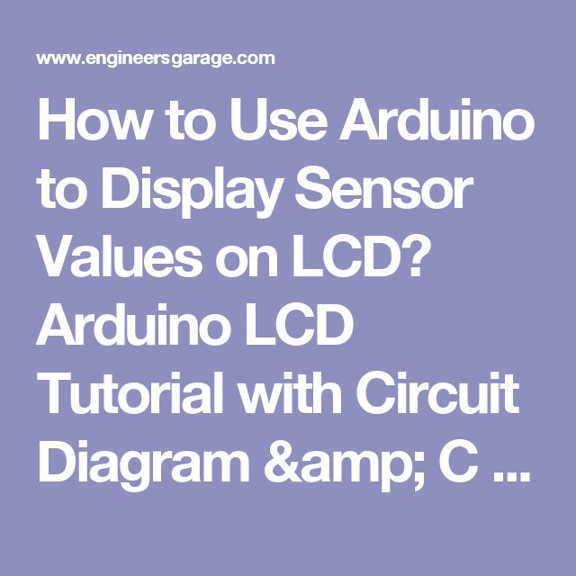 How to Use Arduino to Display Sensor Values on LCD? Arduino LCD Tutorial with Circuit Diagram & C Code