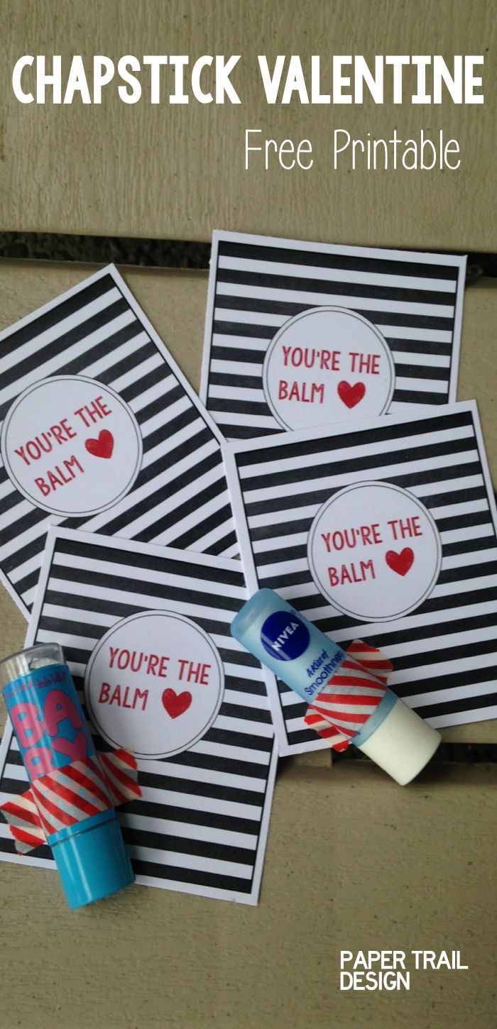 """Free Printable Valentine: Chapstick """"You're the Balm"""" Here's a fun no candy lip balm valentine for the kids to give in the classroom or to adults."""