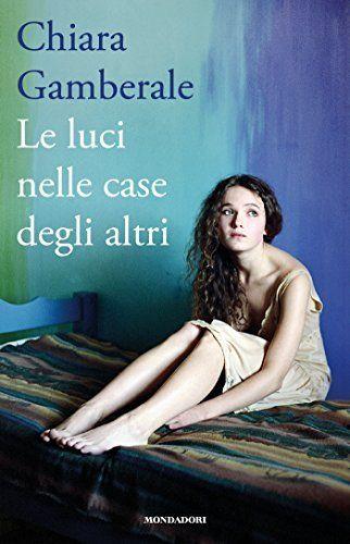 Le luci nelle case degli altri (Scrittori italiani e stranieri) di Chiara Gamberale, http://www.amazon.it/dp/B005SZ7Z3W/ref=cm_sw_r_pi_dp_LP.awb0X9NT93