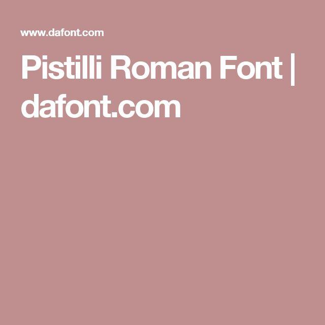 Pistilli Roman Font | dafont.com