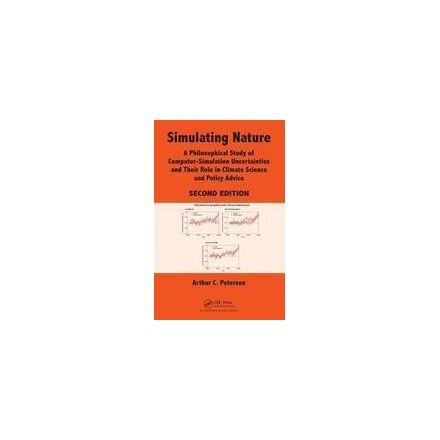 SIMULATING NATURE A PHILOSOPHICAL STUDY OF COMPUTER-SIMULATION UNCERTAINTIES 2ND EDITION