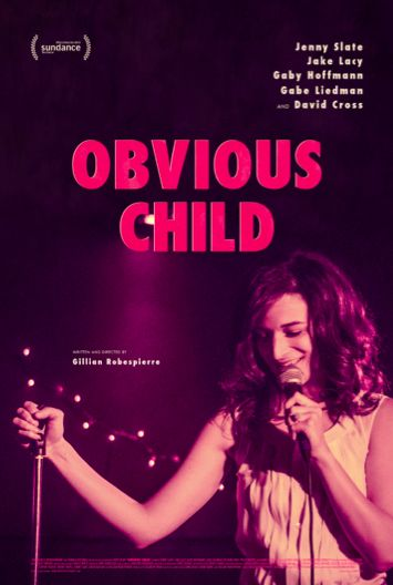 OBVIOUS CHILD: a 2014 Sundance World Premiere! by Gillian Robespierre — Kickstarter