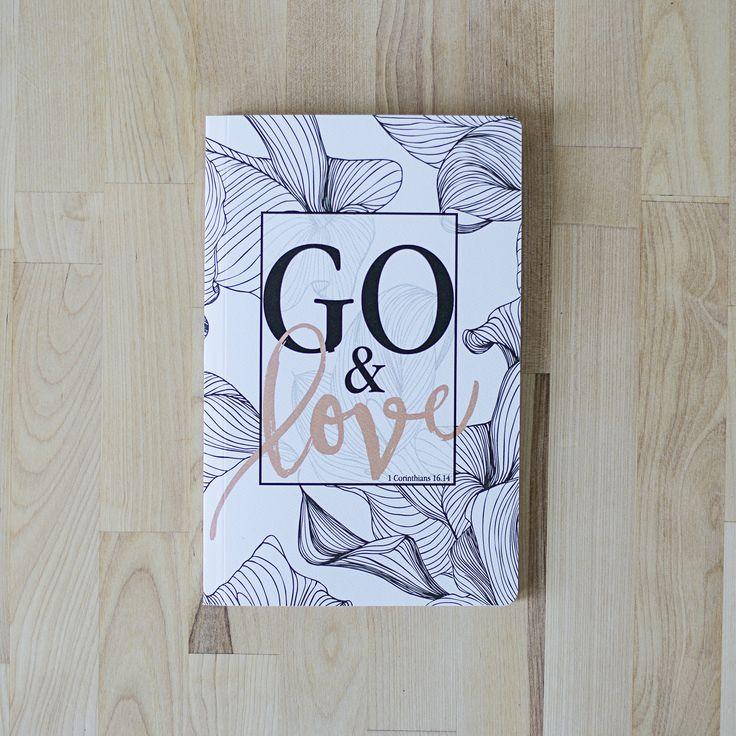 JOURNAL | Go & Love | 1 Corinthians 16:14 | Bound | 6 x 8.5