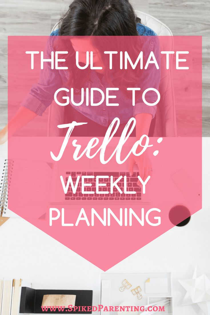 The Ultimate Guide to Trello: Weekly Planning | SpikedParenting | The Ultimate Guide to Trello | Trello | How to Use Trello | Editorial Calendar | Trello Editorial Calendar | Editorial Calendar Trello | Creating an Editorial Calendar in Trello