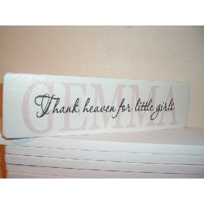Thank Heaven For Little Girls Personalised Sign