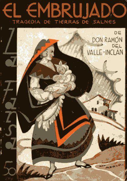 """Historias de brujas, doncellas y endemoniados: Valle-Inclán fretne a lo fantaástico, de la narrativa al teatro."""", El Pasajero, nº 24, 2009"""