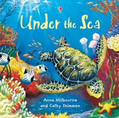 Under the Sea (Usborne Picture Storybooks): Anna Milbourne, Cathy Shimmen