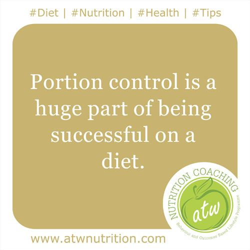 #Diet | #Nutrition | #Health | #Tips Portion control is a huge part of being successful on a diet. www.atwnutrition.com