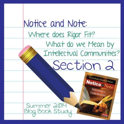 Notice & Note Book Study Post #2- Rigor and Intellectual Communities. Come read our thoughts on Questions 3 and 4 and add your own!