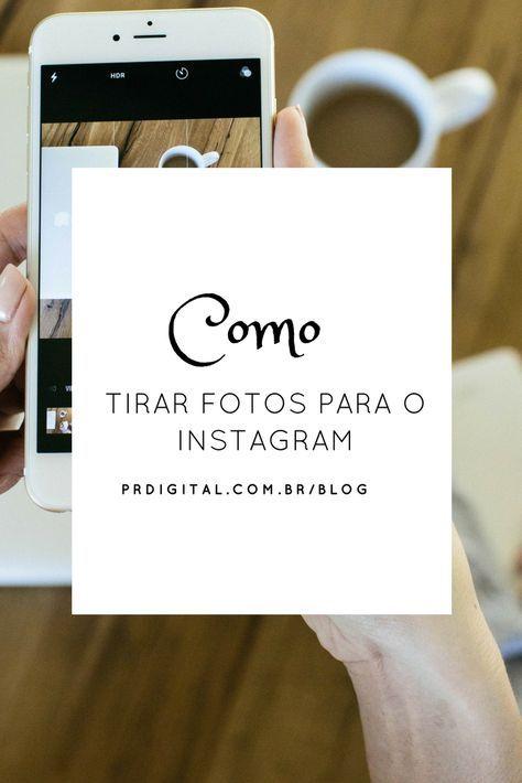 Como tirar Fotos para o Instagram