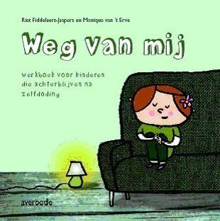 Weg van mij, werkboek voor kinderen die achterblijven na zelfdoding