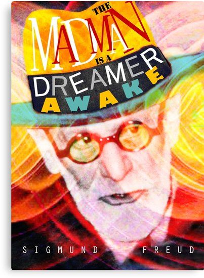 """Sigmund #Freud #Quote by #pahleeloola. #Canvas #Prints. #Inspirational quote from a famous #psychiatrist, #psychologist, #neurologist and the founder of #psychoanalysis, #SigmundFreud: """"#Madman is a #dreamer awake"""" ~~~Perfect #Gift for a Sigmund Freud Fan or #Psychology #Student~~~~~"""