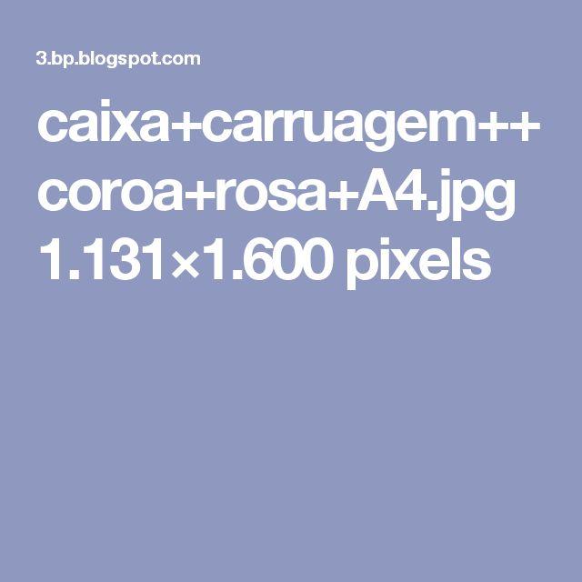 caixa+carruagem++coroa+rosa+A4.jpg 1.131×1.600 pixels