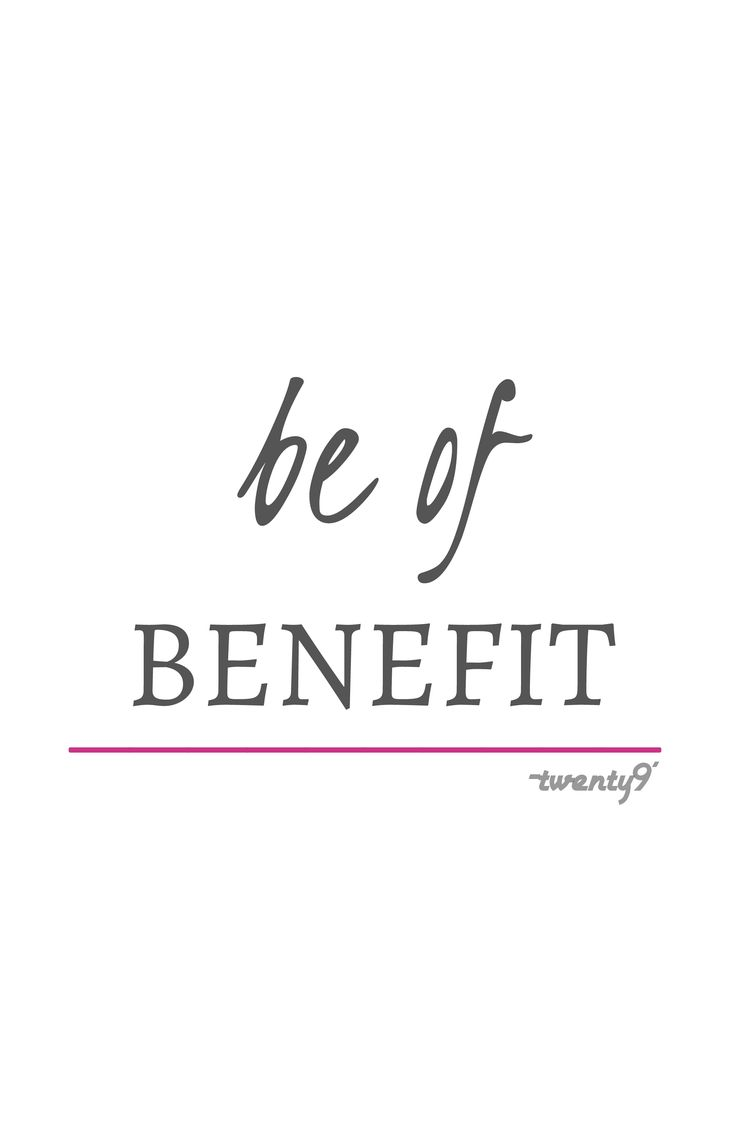 BE OF BENEFIT  https://society6.com/twenty9designs  #lifequotes #motivation #inspiartion #typography #creativedesign #graphicdesign #quotes #arte #decor #minimalist