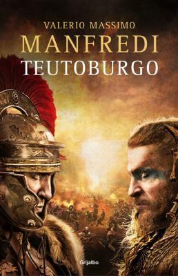 Teutoburgo / Valerio Massimo Manfredi ; traducción de José Ramón Monreal
