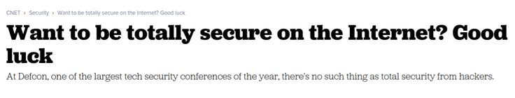 .@CNET @ lhautala Want to be totally secure on the Internet? Good luck