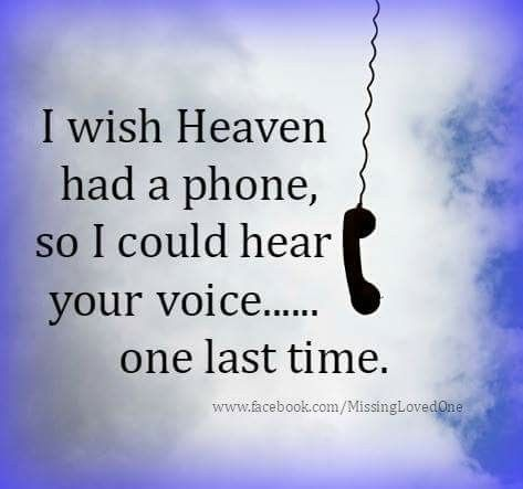 No recordings of your voice.  I miss the sound of your voice so much!