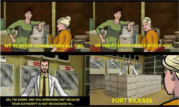 Still one of the best quotes from Archer  Krieger- Fort Kickass.