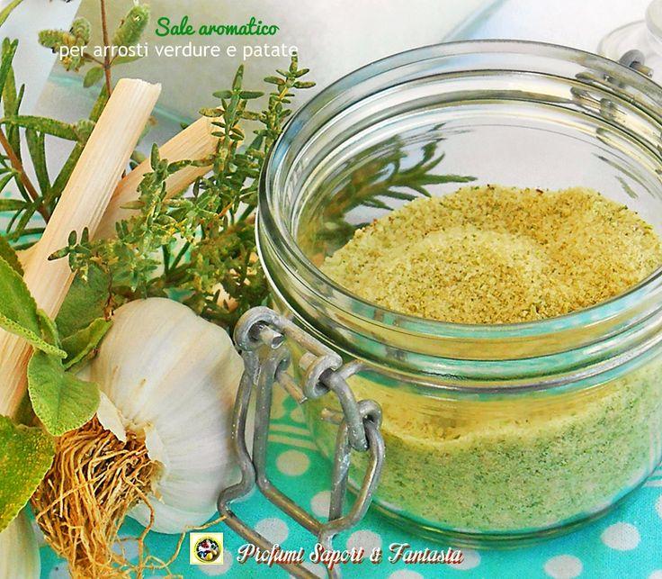 Preparare il sale aromatico per arrosti verdure e patate è molto semplice, economico e veloce. Ottimo per insaporire carne, verdure o pesce a piacere.