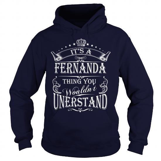 Cool FERNANDA Its A FERNANDA Thing You Wounldnt Understand Tees