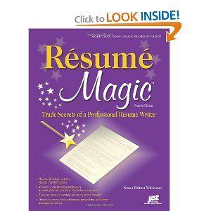 Resume Magic, 4th Ed: Trade Secrets Of A Professional Resume Writer (Resume  Magic