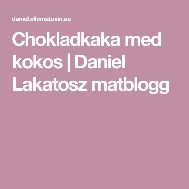 Chokladkaka med kokos | Daniel Lakatosz matblogg