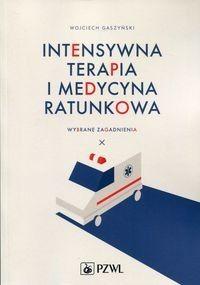 Intensywna terapia i medycyna ratunkowa - Wojciech Gaszyński - Książka - Księgarnia internetowa Bonito.pl