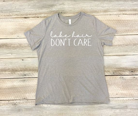 5aae581a Lake Hair Don't Care Shirt, Women's Relaxed Fit Tee, T-Shirt, Lake Hair,  Lake Life, Lake Shirt For Women, Vacation, Summer, Custom