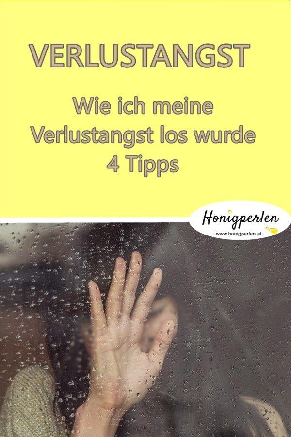 4 Tipps - so lässt du Verlustängste hinter dir  #verlustangst #psychologie #selbstwertgefühl #selbstliebe #selbsthilfe #gedanken #gefühle #honigperlen #beziehung #partnerschaft #liebe